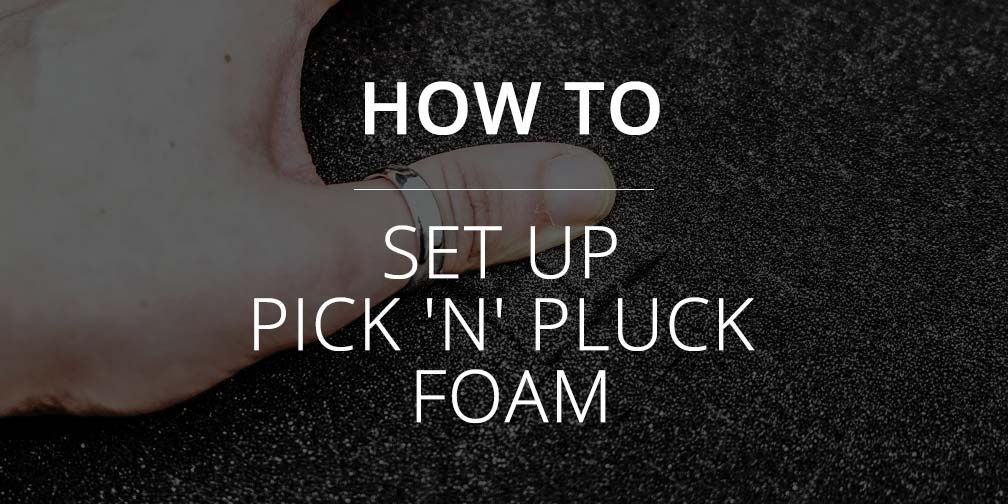 How To Set Up Pick 'n' Pluck Foam blog banner with an image of Pick 'N' Pluck foam